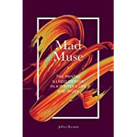 Mad Muse: The Mental Illness Memoir in a Writer's Life and Work