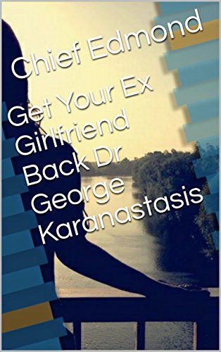 Get your ex girlfriend back dr george karanastasis kindle edition get your ex girlfriend back dr george karanastasis by edmond chief fandeluxe Image collections