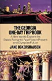 img - for The Georgia One-Day Trip Book: A New Way to Explore the State's Romantic Past, Vibrant Present, and Olympian Future by Jane Ockershausen (1993-09-03) book / textbook / text book