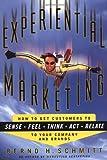 Experiential Marketing, Bernd H. Schmitt, 0684854236