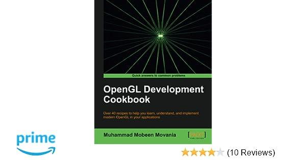 OpenGL Development Cookbook: Muhammad Mobeen Movania: 9781849695046