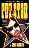 How to Be a Pot Star Like Me, Chris Eudaley, 1893010066