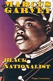 Marcus Garvey: Black Nationalist (Notable Americans)