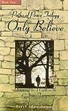 Only Believe, Beryl Adamsbaum, 097084512X