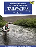 img - for Flyfisher's Guide to Eastern Trophy Tailwaters by Tom Gilmore (2014-11-20) book / textbook / text book