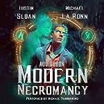 Modern Necromancy: Box Set | Justin Sloan,Michael La Ronn