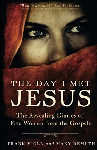 The Day I Met Jesus: The Revealing Diaries of Five Women from the Gospels (Viola Frank)