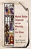 Saint John Almond and the Society of his Time, Kenneth Alfred Almond, 1847483666