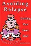 Avoiding Relapse: Catching Your Inner Con