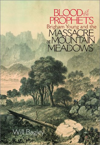 Blood of the Prophets: Brigham Young and the Massacre at Mountain - Utah Lake Creek City City Salt