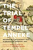 img - for The Trial of Tempel Anneke: Records of a Witchcraft Trial in Brunswick, Germany, 1663, Second Edition book / textbook / text book