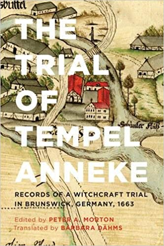The Trial of Tempel Anneke: Records of a Witchcraft Trial in