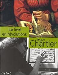 Le livre en révolutions par Roger Chartier