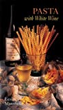img - for Recipes from the Vineyards of Northern California: Pasta with White Wine (Recipes from the Vineyards of Northern Califoria) by Leslie Mansfield (2003-09-01) book / textbook / text book