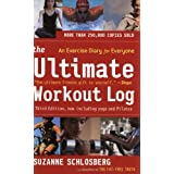 The Ultimate Workout Log: An Exercise Diary for Everyone: Written by Suzanne Schlosberg, 2005 Edition, (3rd Edition) Publisher: Mariner Books [Spiral-bound]