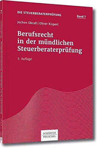 Berufsrecht in der mündlichen Steuerberaterprüfung (Die Steuerberaterprüfung) Taschenbuch – 29. September 2017 Jochen Okraß Oliver Kispert Schäffer Poeschel 3791040197