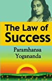 The Law of Success: Using the Power of Spirit to
