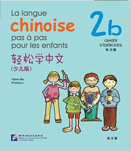 Livres La Langue Chinoise Pas a Pas Pour Les Enfants Vol.2B - Cahier D'exercices pdf, epub ebook