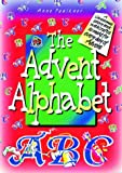 img - for The Advent Alphabet: A Christmas Storybook with Crafts to Make for Every Day of Advent book / textbook / text book