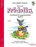 Fridolin/Der große Fridolin mit CD: Gitarrenschule für Einzel- und Gruppenunterricht. Das mehrstimmige Spiel. Klassik - Folklore - Blues - Flamenco (Fridolin/Eine Schule für junge Gitarristen)