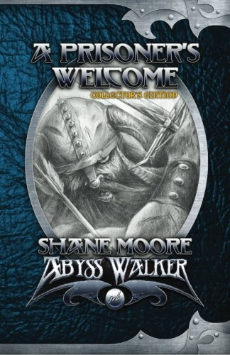 A Prisoner's Welcome: Collector's Edition (Abyss Walker) (Volume 1)