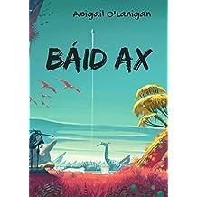 Báid ax (Irish Edition)