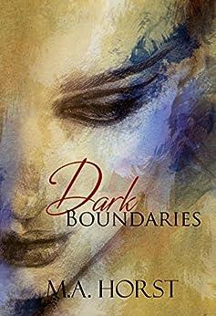 Dark Boundaries: A Forbidden Romance  (A Boundaries Novel Book 1) by [Horst, Michelle]