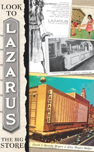 Book: Look to Lazarus - The Big Store by David & Beverly Meyers and Elise Meyers Walker