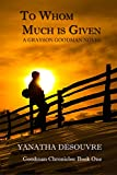 To Whom Much is Given: A Grayson Goodman Novel (Goodman Chronicles Book 1)