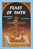 The Feast of Faith, Archbishop Paul of Finland, 0881410721