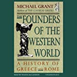 The Founders of the Western World: A History of Greece and Rome | Michael Grant