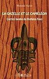 La gazelle et le caméléon : Contes bwaba du Burkina Faso