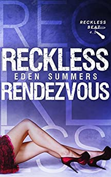 Reckless Rendezvous (Reckless Beat Book 6) by [Summers, Eden]