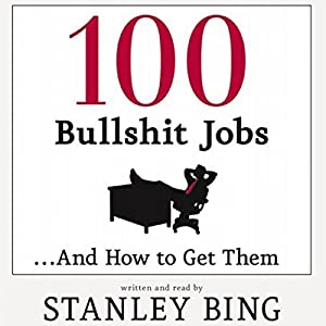100 Bullshit Jobs...And How to Get Them Audiobook