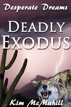 Deadly Exodus (Desperate Dreams) by [McMahill, Kim]