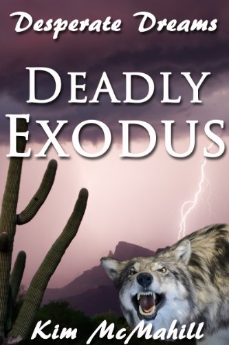 Book: Deadly Exodus (Desperate Dreams) by Kim McMahill