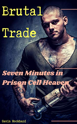 (Brutal Trade: Seven Minutes in Prison Cell Heaven)