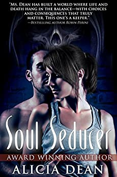 Soul Seducer: Paranormal Romantic Suspense (Reapers of Boon Book 1) by [Dean, Alicia]