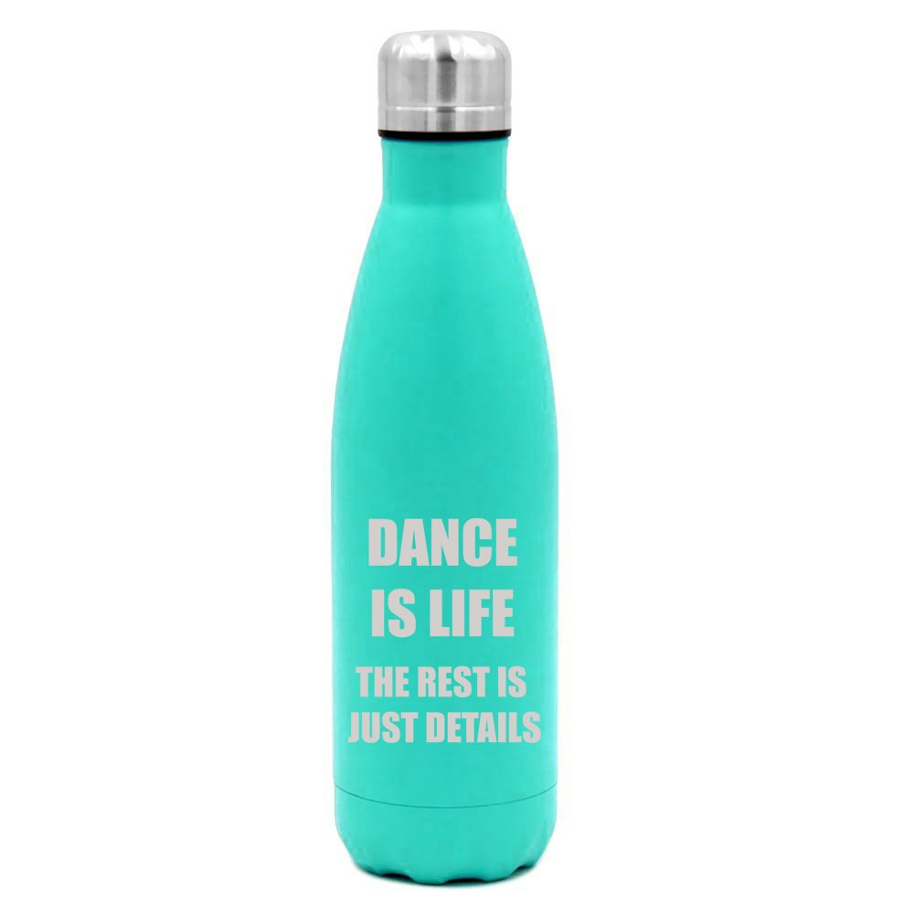 17 oz. Double Wall Vacuum Insulated Stainless Steel Water Bottle Travel Mug Cup Dance Is Life (Light-Blue)