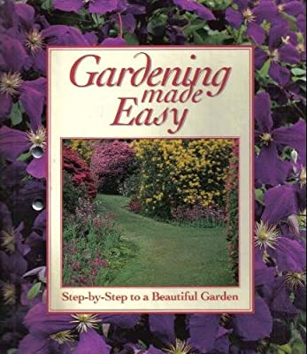 Gardening Made Easy: Step-by-Step to a Beautiful Garden (12 Parts in 2 Volumes)