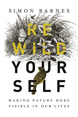 Book Cover: Rewild Yourself: Making Nature More Visible in our Lives