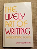 img - for The Lively Art of Writing Understanding Forms book / textbook / text book