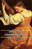 On Art and Connoisseurship, Max J. Friedlander, 1406741957