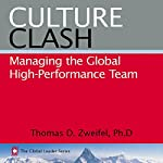 Culture Clash: Managing the Global High-Performance Team: The Global Leader Series, Book 2 | Thomas D. Zweifel