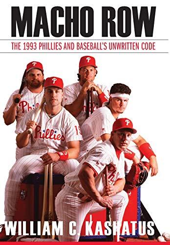 (Macho Row: The 1993 Phillies and Baseball's Unwritten Code)