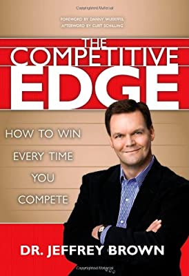 Tyndale House Publishers, Inc. The Competitive Edge: How to Win Every Time You Compete