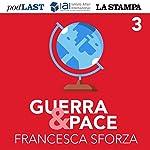 Guerra & Pace: Non possiamo non dirci europei (3) | Francesca Sforza,Alberto Simoni