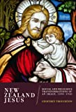 New Zealand Jesus : Social and Religious Transformations of an Image, 1890-1940, Troughton, Geoffrey, 3034310471
