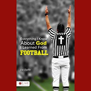 Everything I Know About God I Learned from Football Audiobook