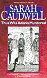 Thus Was Adonis Murdered, Sarah L. Caudwell, 0440212316
